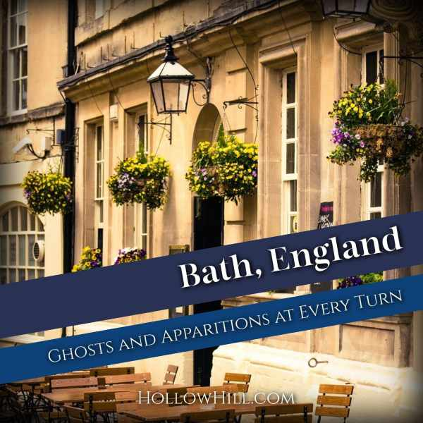 Bath, England – An Abundance of Ghosts and Apparitions