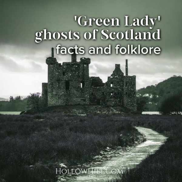 Scottish Ghosts – the 'Green Lady' in Fact and Folklore