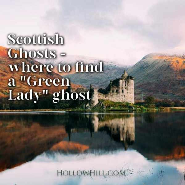 Where to find a green lady ghost in Scotland