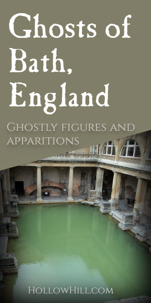 Ghosts and apparitions of Bath, England - ghost hunting