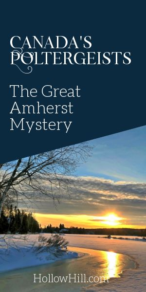 Canada's Poltergeists - The Great Amherst Mystery