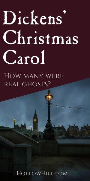 Ghosts of Dickens' Christmas Carol - ghost hunting