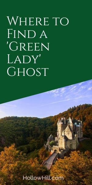 Where to find a Green Lady ghost - ghost hunting