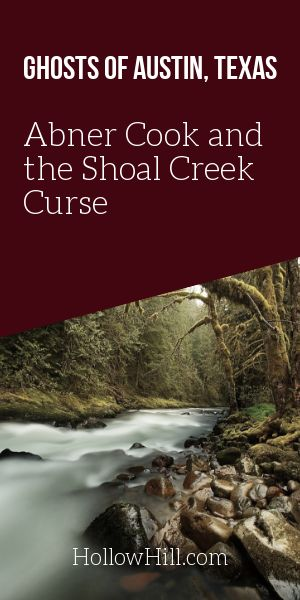 Ghosts of Austin, Texas - the Shoal Creek Curse