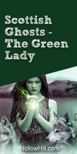 Scotland's green lady ghosts - ghost hunting