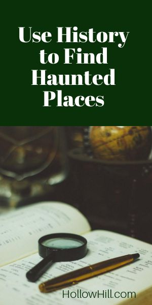 How to use history to find haunted places