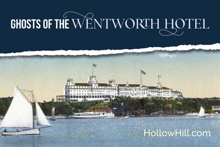 Haunted New Hampshire's Hotel Wentworth