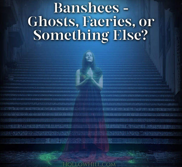 What is a banshee? A ghost, a faerie, or something else?