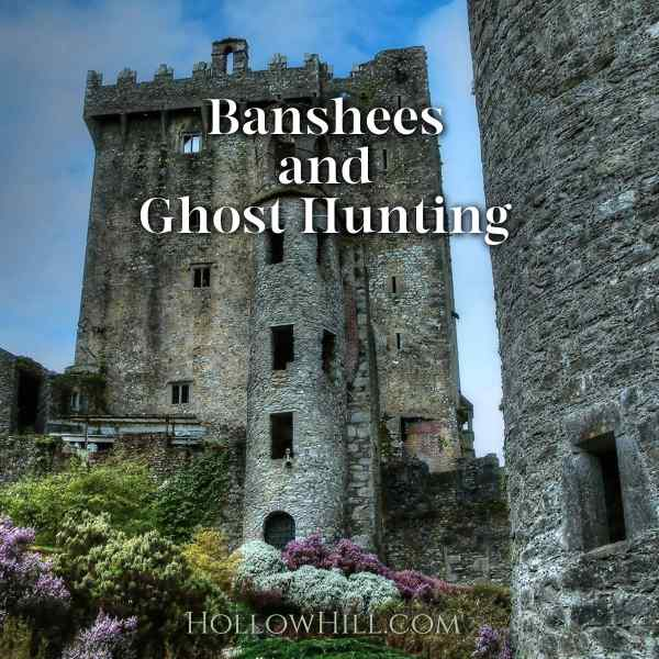 Banshees and ghost hunting