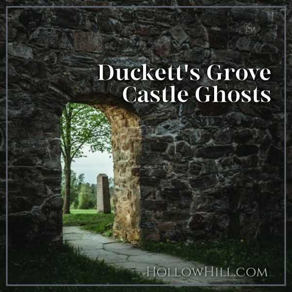 Duckett's Grove Castle Ghosts – Ireland