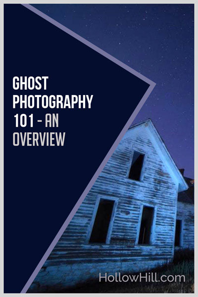 Ghost Photography 101 - overview