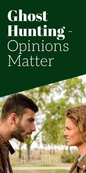 Ghost hunting - opinions matter