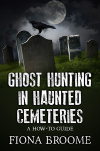 Ghost hunting in haunted cemeteries - book (2nd edition)