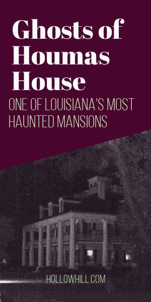 Houmas House - ghost hunting