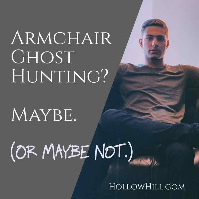 Armchair Ghost Hunting… Innovative, or a Really Stupid Idea?