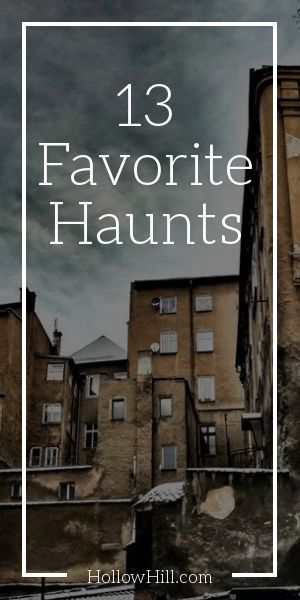 13 favorite haunted places