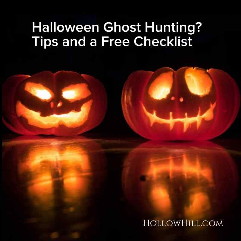 Free Halloween Ghost Hunting Tips and Checklist
