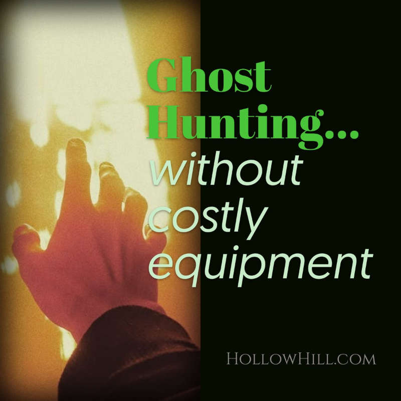 Ghost Hunting without costly equipment