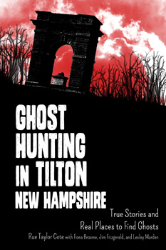 Ghost Hunting in Tilton, NH
