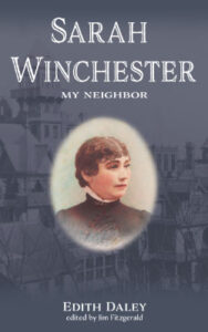 Sarah Winchester, My Neighbor