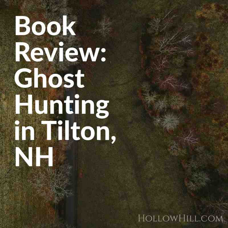 Book Review: Ghost Hunting in Tilton, NH