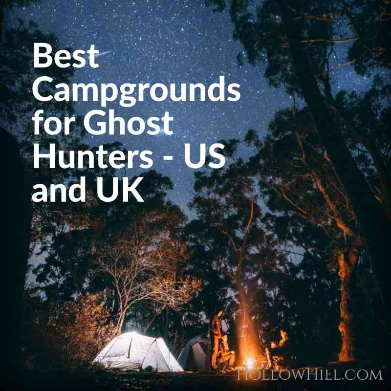 Best Campgrounds for Ghost Hunters – US and UK
