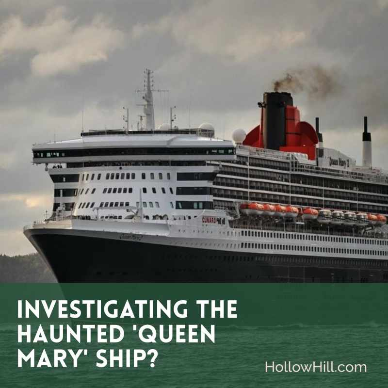 Investigating the Haunted 'Queen Mary' Ship? Tips and Resources
