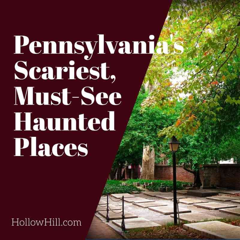 Pennsylvania's Scariest, Must-See Haunted Places