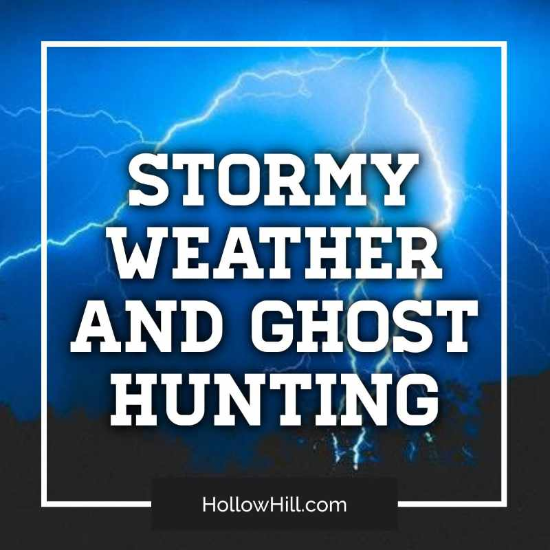 Are Ghosts More Active During Stormy Weather?