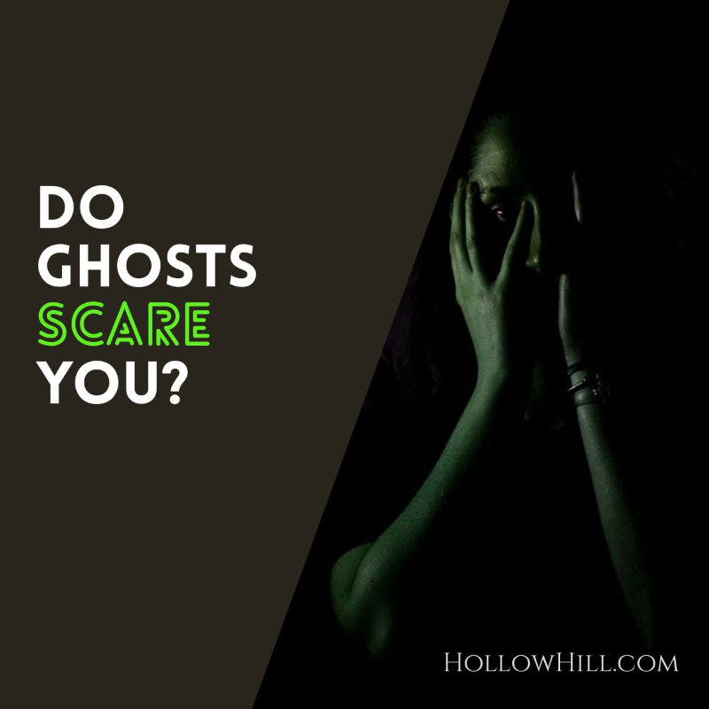 Do Ghosts Scare You?