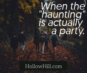 When a haunting turns out to be a joke - HollowHill.com