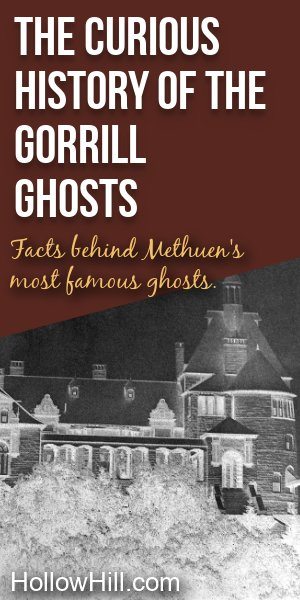 History of Methuen's Gorrill family and its ghosts