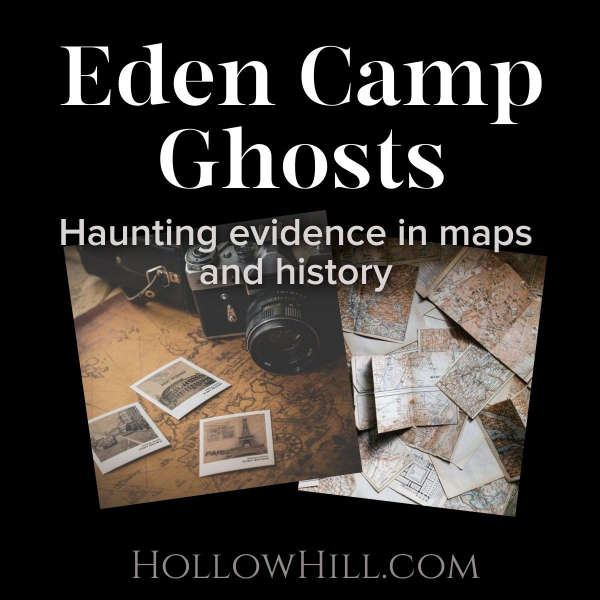 Eden Camp Ghosts – Haunting Evidence in Maps & History