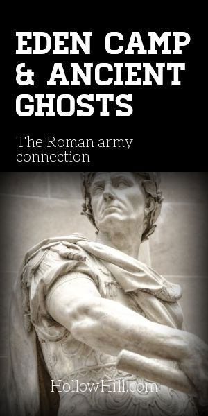 Eden Camp Ghosts - The Roman army connection