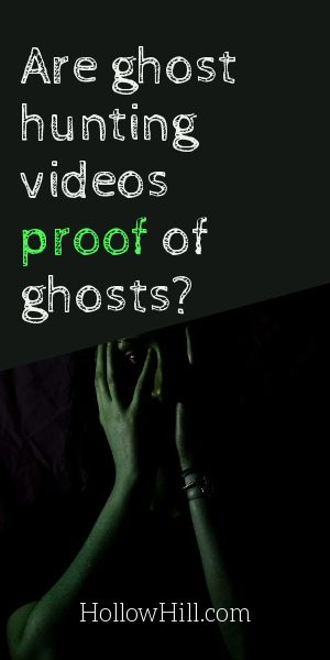 Ghost Hunting Videos - Proof?