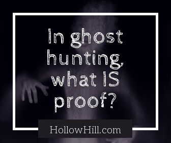 """Are Ghost Hunting Videos """"Proof""""?"""