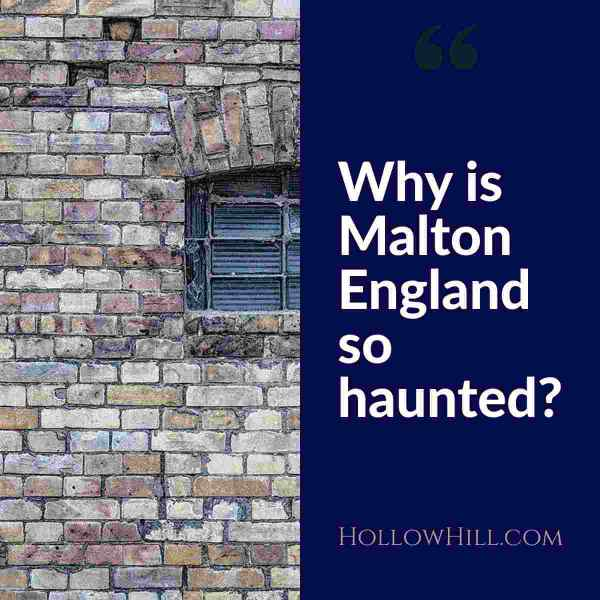 Why is Malton, England So Haunted? Learn Here.